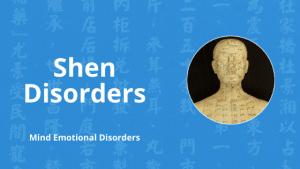 shen disorders